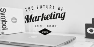 Future of Marketing 2016: Trends and Roles