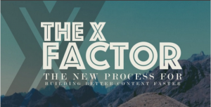 The X Factor: The Secret of Agile Content Marketing